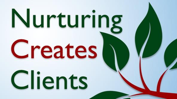 nurturing-creates-clients.png